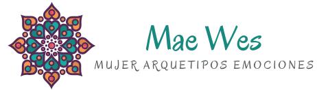 Mae Wes – Psicología emocional arquetípica. Guía de acompañamiento, tú decides el ritmo y rumbo.